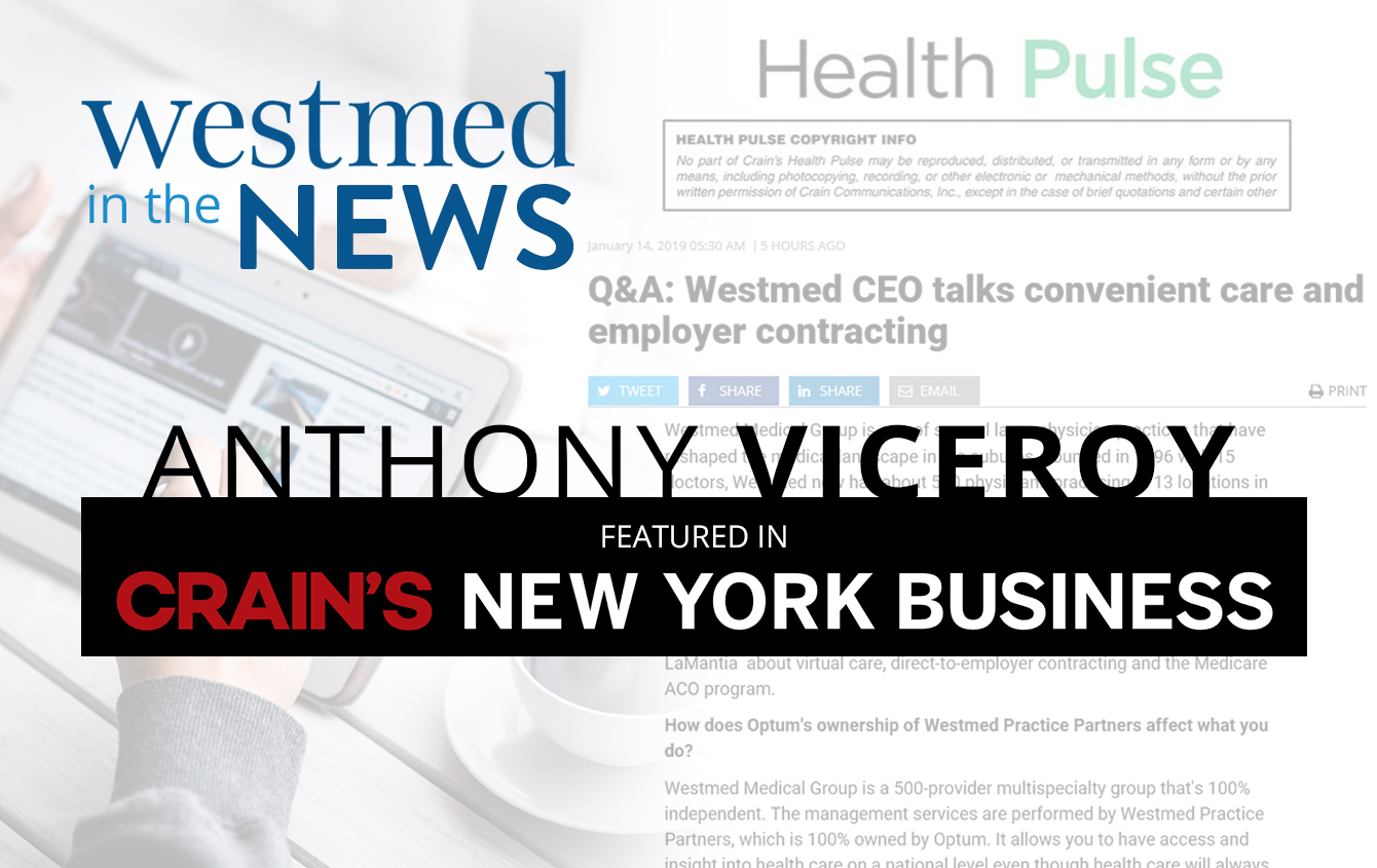 Westmed CEO Anthony Viceroy Featured in Crain's Health Pulse
