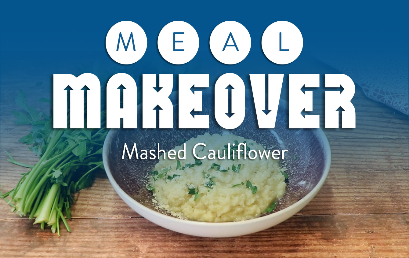 Meal Makeover: Mashed Cauliflower