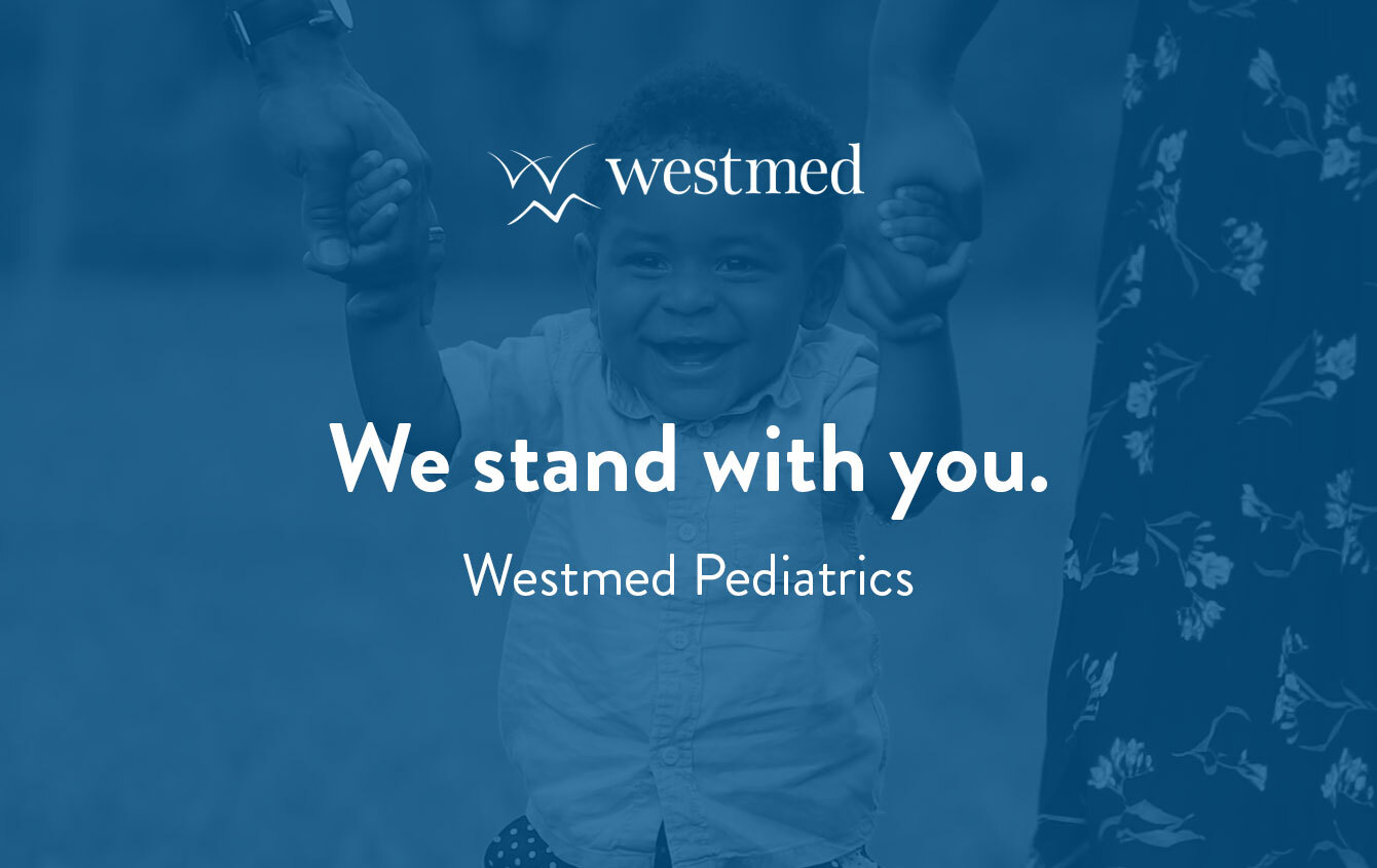 Westmed Pediatrics: We stand with you