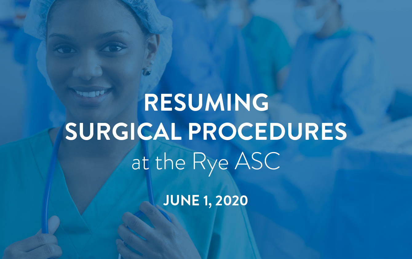 Resuming Surgical Procedures at the Rye ASC