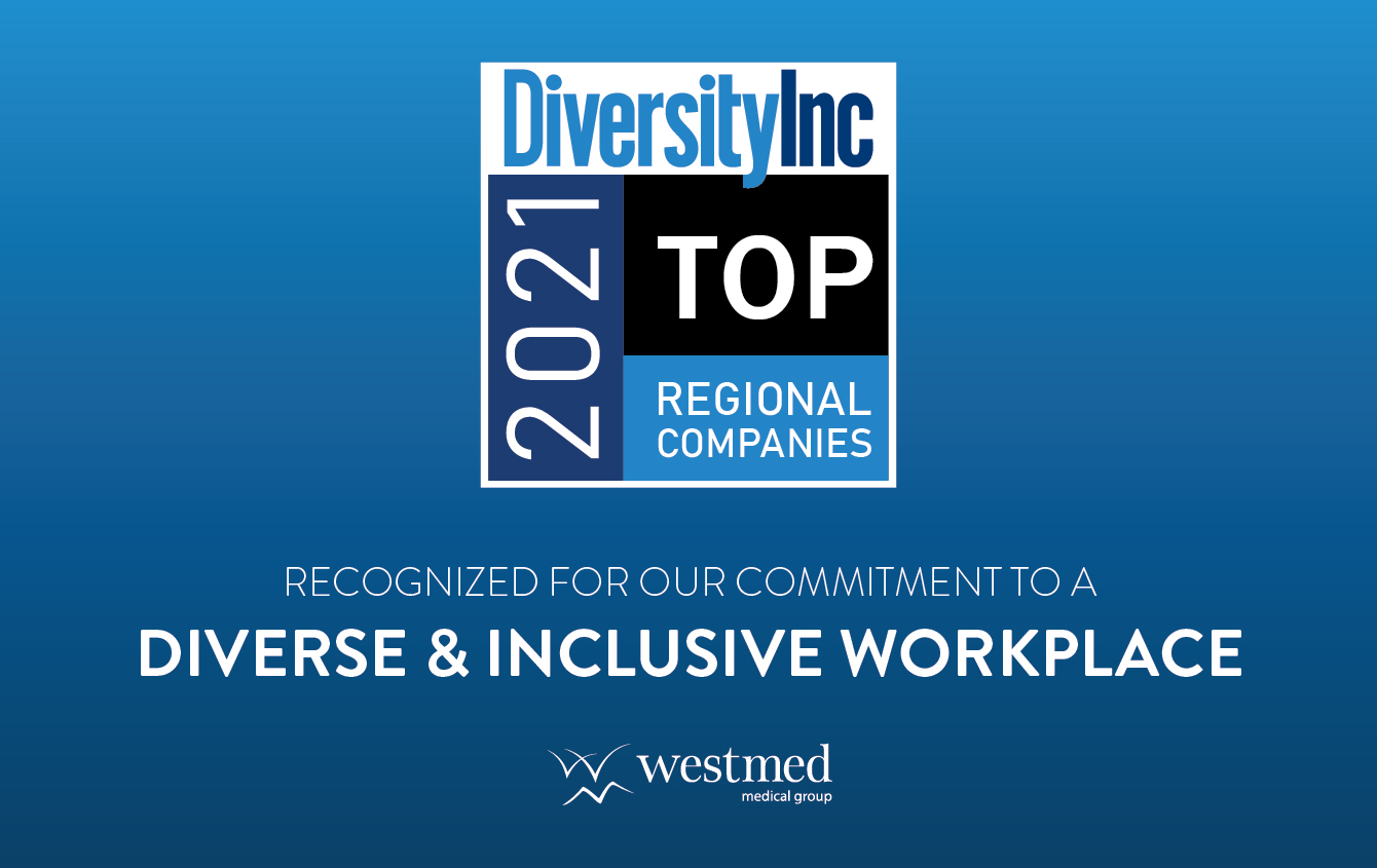 Westmed Medical Group Recognized on DiversityInc's list of Top Regional Companies for Diversity in 2021!