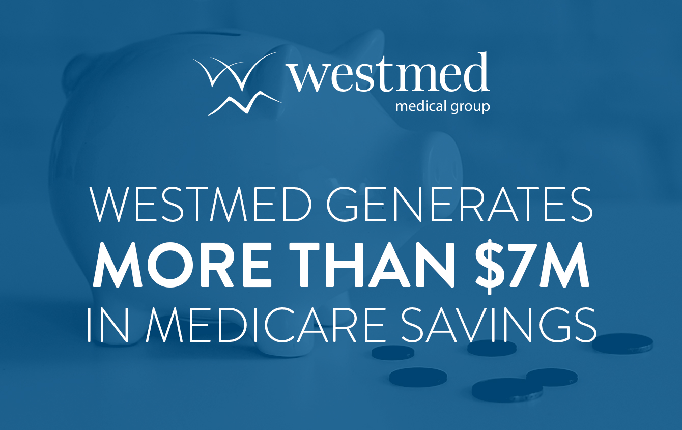Westmed Medical Group Announces Significant Savings for CMS During the 2020 Pandemic Year